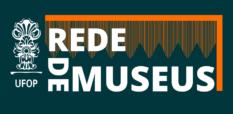 Rede de Museus e Acervos da UFOP